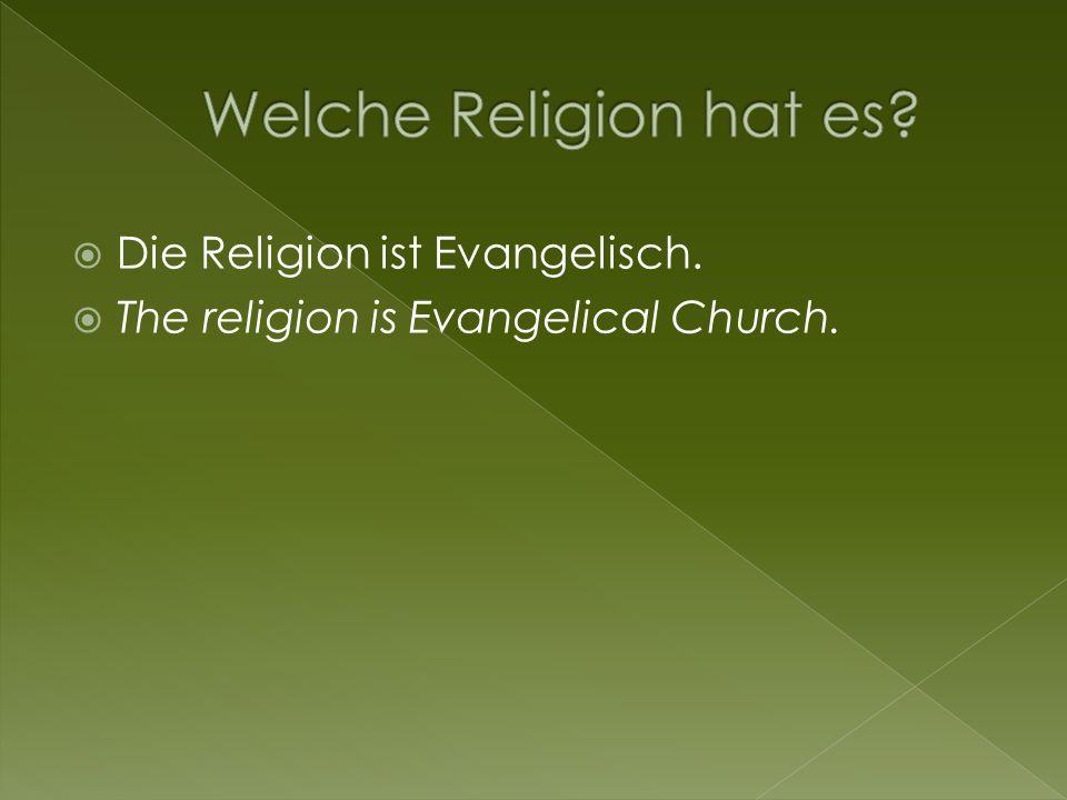 Die Religion ist Evangelisch. The religion is Evangelical Church.