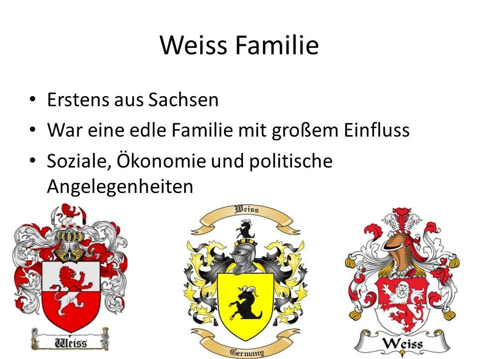 Weiss Familie Erstens aus Sachsen War eine edle Familie mit großem Einfluss Soziale, Ökonomie und politische Angelegenheiten