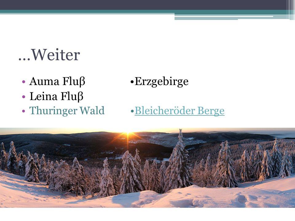 …Weiter Auma Fluβ Erzgebirge Leina Fluβ Thuringer Wald Bleicheröder BergeBleicheröder Berge
