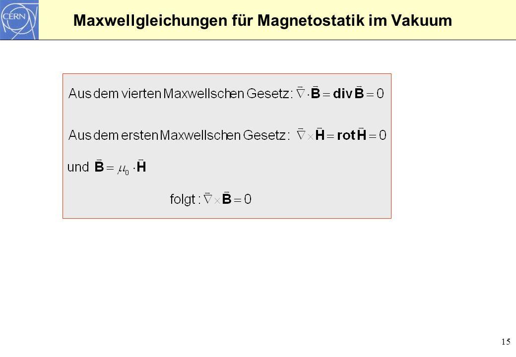 15 Maxwellgleichungen für Magnetostatik im Vakuum