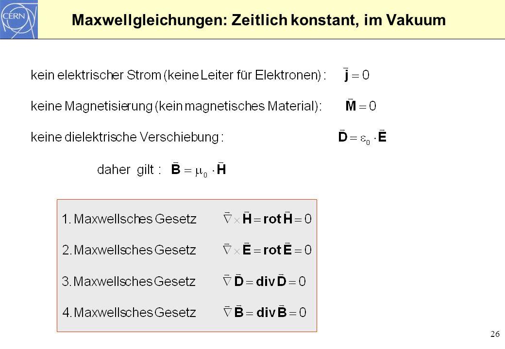 26 Maxwellgleichungen: Zeitlich konstant, im Vakuum