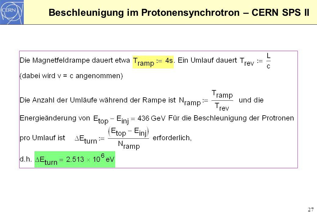 27 Beschleunigung im Protonensynchrotron – CERN SPS II