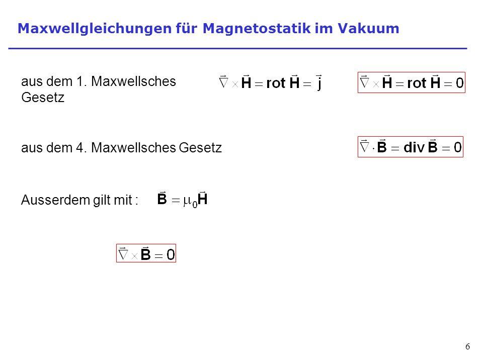6 Maxwellgleichungen für Magnetostatik im Vakuum aus dem 1.
