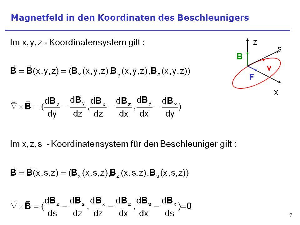 7 Magnetfeld in den Koordinaten des Beschleunigers z x s v B F