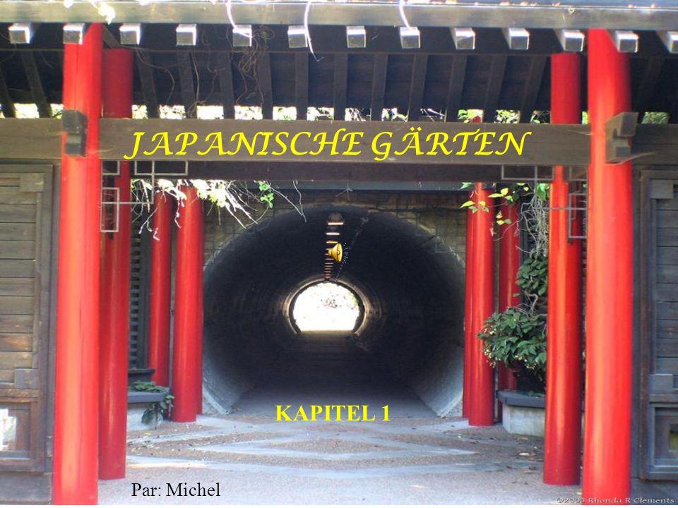 JAPANISCHE GÄRTEN Par: Michel KAPITEL 1