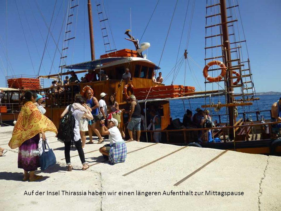 Auf der Insel Thirassia haben wir einen längeren Aufenthalt zur Mittagspause