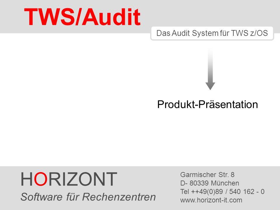 HORIZONT 1 TWS/Audit HORIZONT Software für Rechenzentren Garmischer Str.