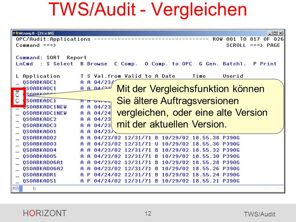 HORIZONT 12 TWS/Audit TWS/Audit - Vergleichen Mit der Vergleichsfunktion können Sie ältere Auftragsversionen vergleichen, oder eine alte Version mit der aktuellen Version.