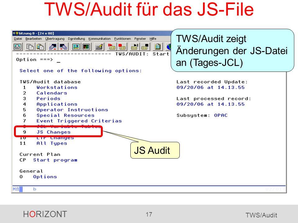 HORIZONT 17 TWS/Audit TWS/Audit für das JS-File JS Audit TWS/Audit zeigt Änderungen der JS-Datei an (Tages-JCL)