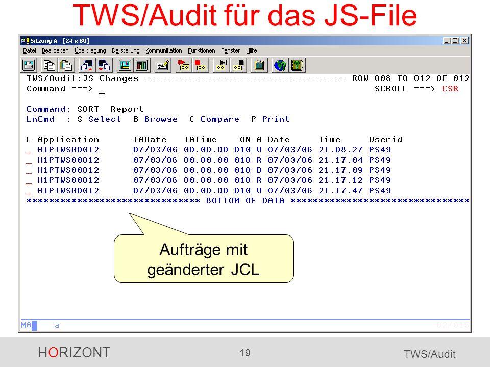 HORIZONT 19 TWS/Audit TWS/Audit für das JS-File Aufträge mit geänderter JCL