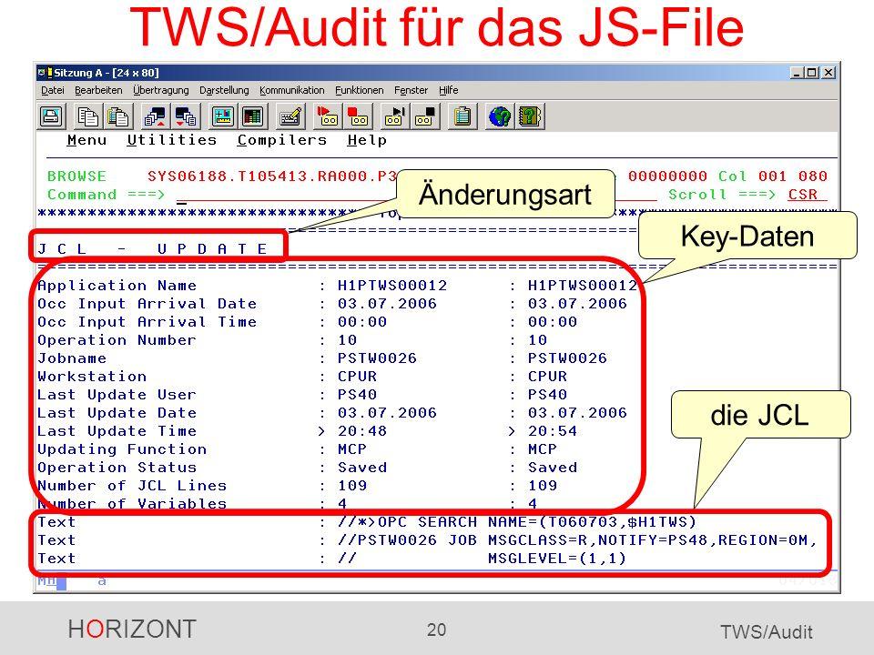 HORIZONT 20 TWS/Audit TWS/Audit für das JS-File die JCL Änderungsart Key-Daten