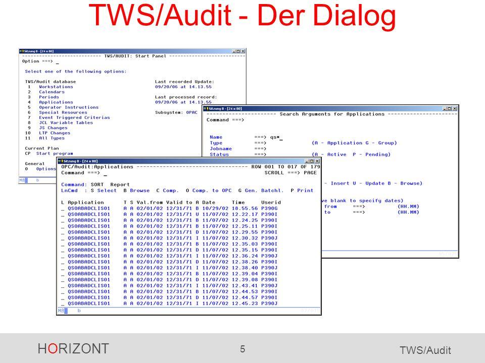 HORIZONT 26 TWS/Audit TWS/Audit - Recovery Mit TWS-Standardmethode: TWS-Batchloader-Format (nur für Aufträge) Mit TWS/BatchAD: Steuerkarten für alle TWS-Objekte des TWS-Dialogs 1.1.