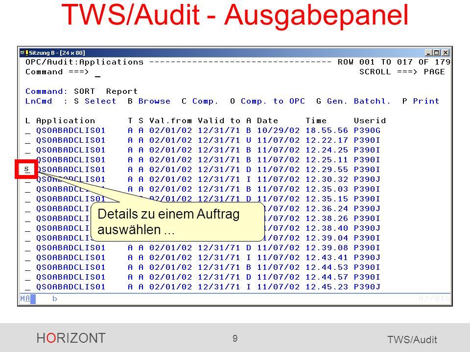 HORIZONT 9 TWS/Audit TWS/Audit - Ausgabepanel Details zu einem Auftrag auswählen... S