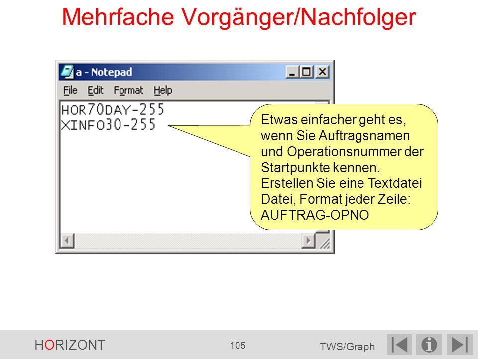 Mehrfache Vorgänger/Nachfolger Etwas einfacher geht es, wenn Sie Auftragsnamen und Operationsnummer der Startpunkte kennen.
