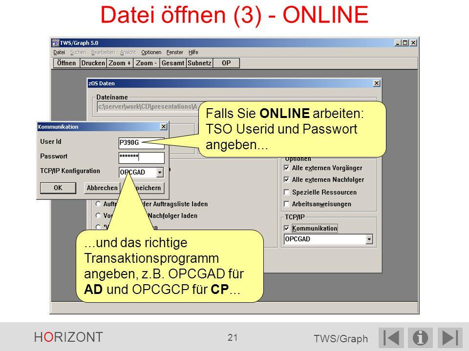 Datei öffnen (3) - ONLINE Falls Sie ONLINE arbeiten: TSO Userid und Passwort angeben......und das richtige Transaktionsprogramm angeben, z.B.