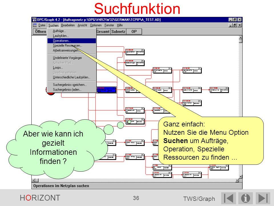 Suchfunktion Ganz einfach: Nutzen Sie die Menu Option Suchen um Aufträge, Operation, Spezielle Ressourcen zu finden...