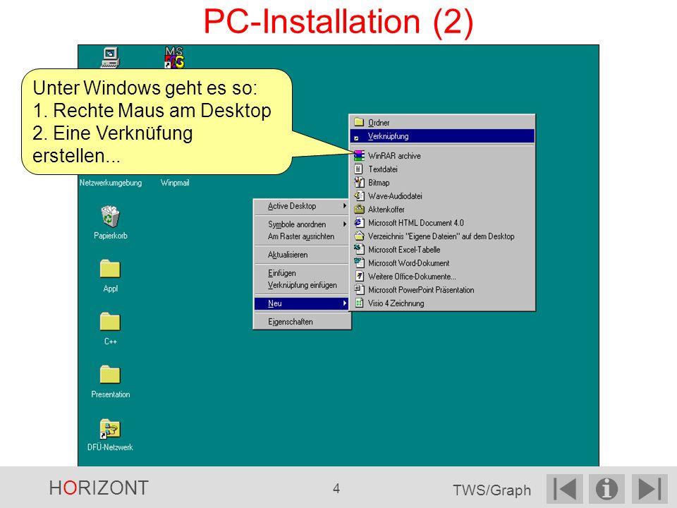 ...klicken sie auf das Symbol für TWSGRAPH.EXE... PC-Installation (3) HORIZONT 5 TWS/Graph