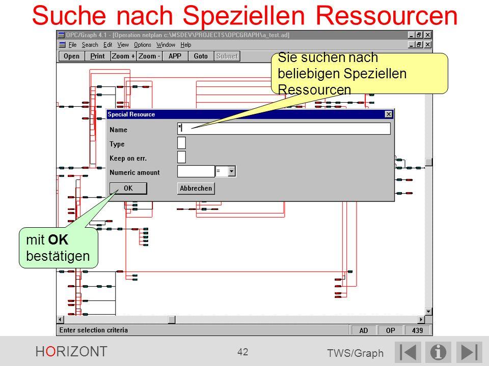 Suche nach Speziellen Ressourcen Sie suchen nach beliebigen Speziellen Ressourcen mit OK bestätigen HORIZONT 42 TWS/Graph