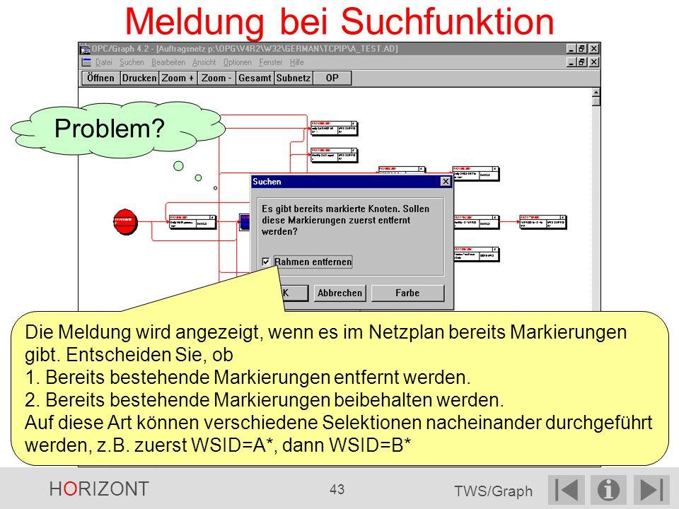 Meldung bei Suchfunktion Die Meldung wird angezeigt, wenn es im Netzplan bereits Markierungen gibt.