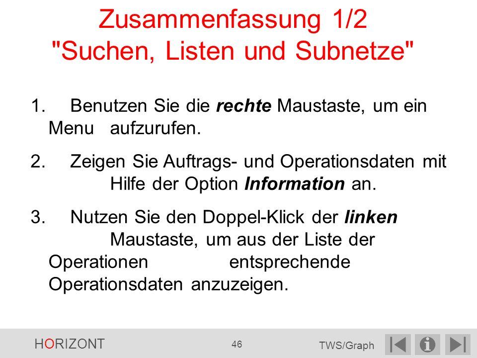 Zusammenfassung 1/2 Suchen, Listen und Subnetze 1.Benutzen Sie die rechte Maustaste, um ein Menu aufzurufen.