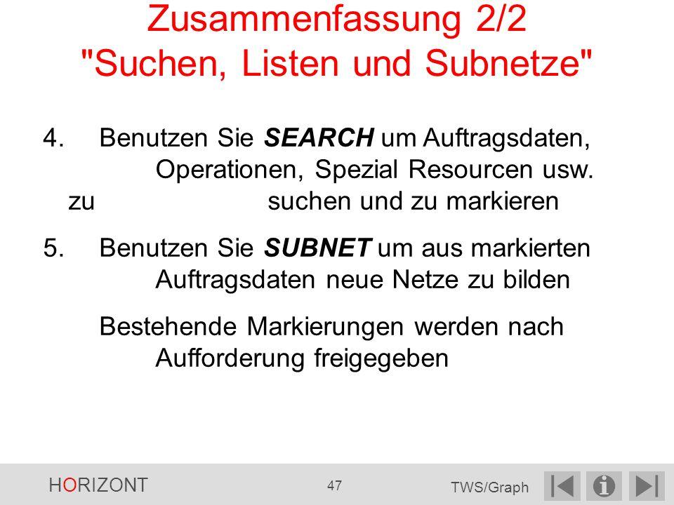 Zusammenfassung 2/2 Suchen, Listen und Subnetze 4.Benutzen Sie SEARCH um Auftragsdaten, Operationen, Spezial Resourcen usw.