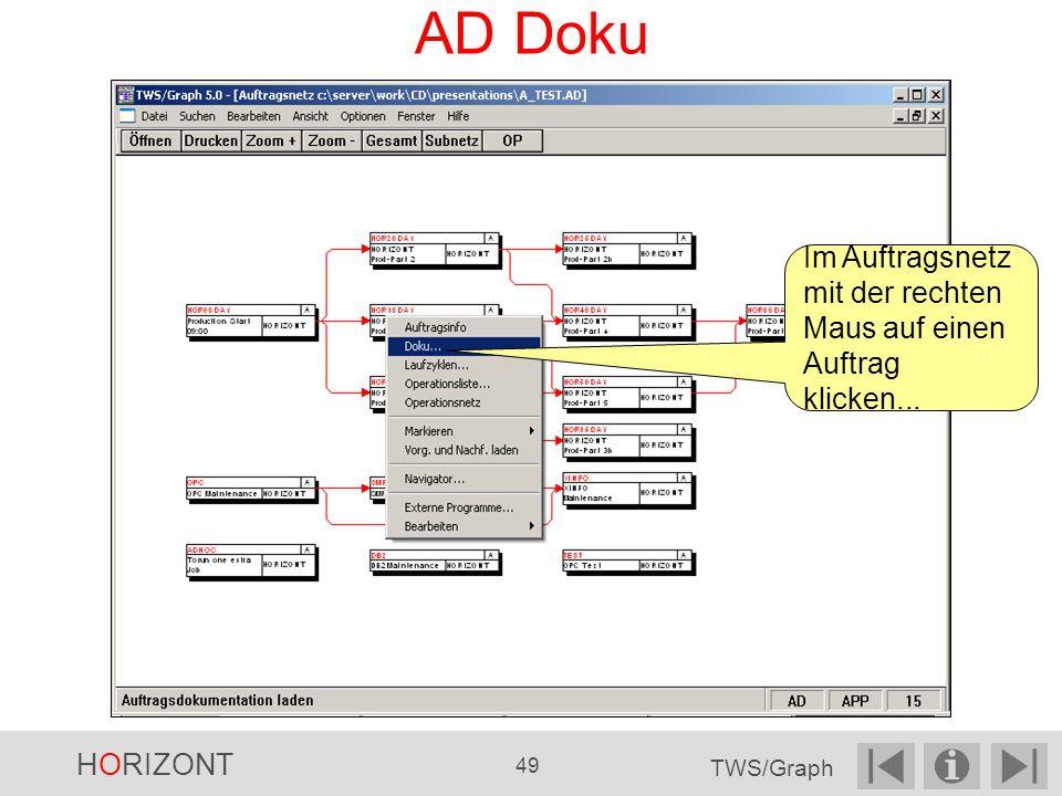 AD Doku Im Auftragsnetz mit der rechten Maus auf einen Auftrag klicken... HORIZONT 49 TWS/Graph