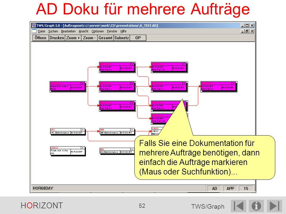 AD Doku für mehrere Aufträge Falls Sie eine Dokumentation für mehrere Aufträge benötigen, dann einfach die Aufträge markieren (Maus oder Suchfunktion)...