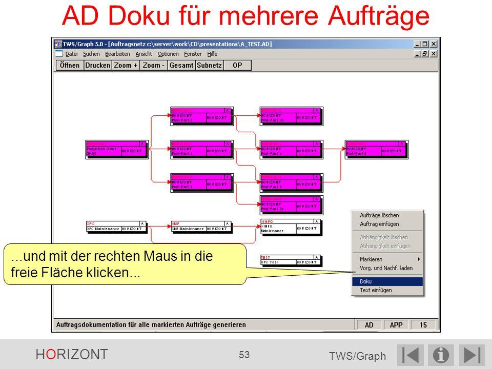AD Doku für mehrere Aufträge...und mit der rechten Maus in die freie Fläche klicken...