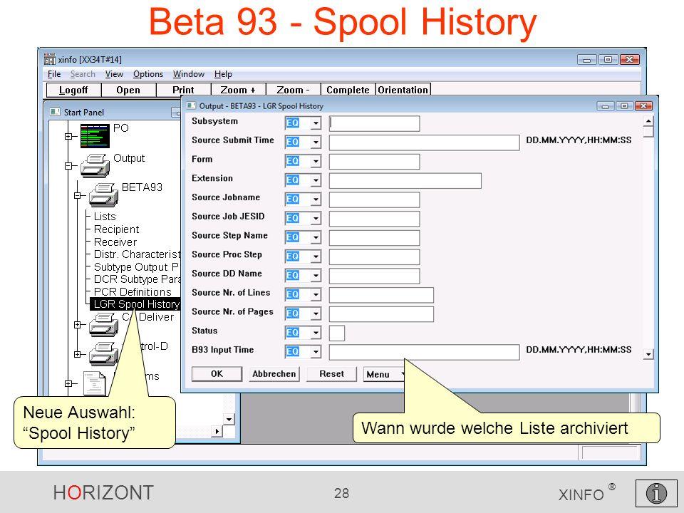HORIZONT 28 XINFO ® Beta 93 - Spool History Neue Auswahl: Spool History Wann wurde welche Liste archiviert