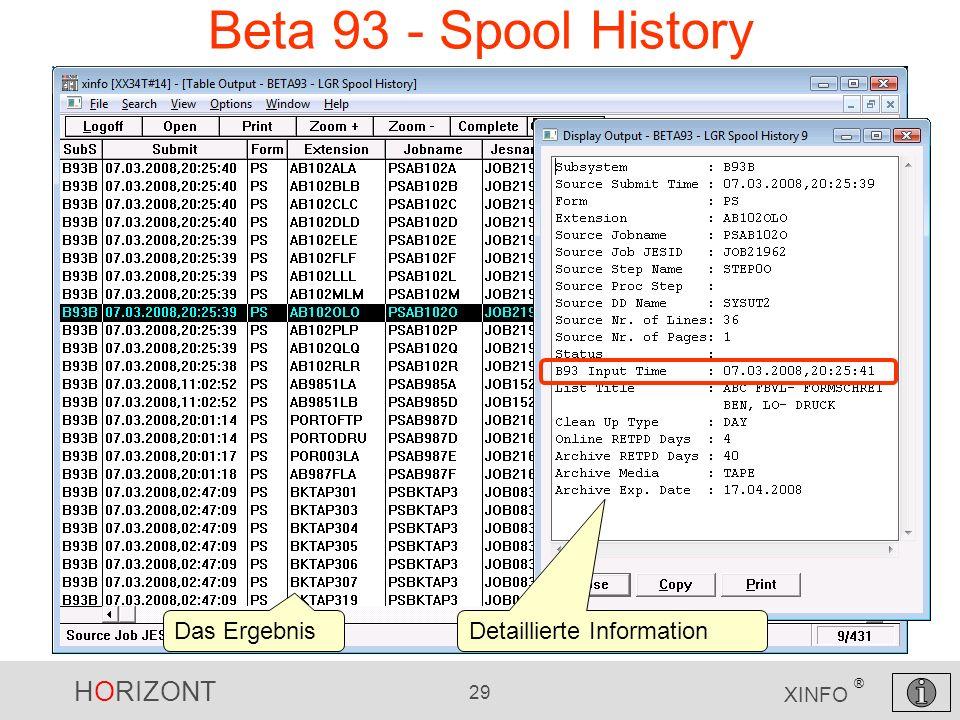 HORIZONT 29 XINFO ® Beta 93 - Spool History Das Ergebnis Detaillierte Information