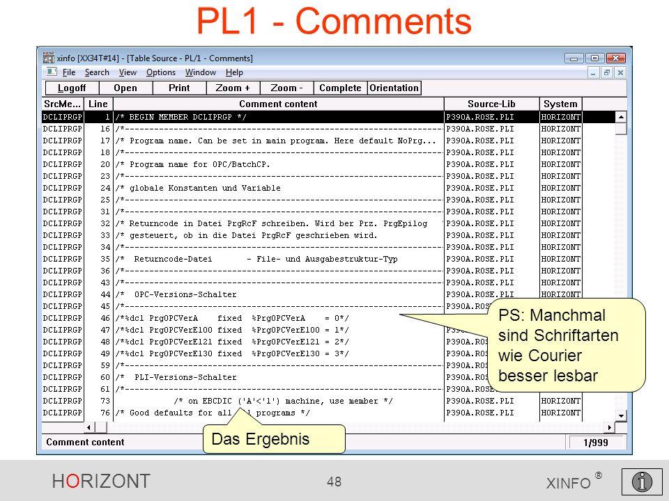 HORIZONT 48 XINFO ® PL1 - Comments PS: Manchmal sind Schriftarten wie Courier besser lesbar Das Ergebnis