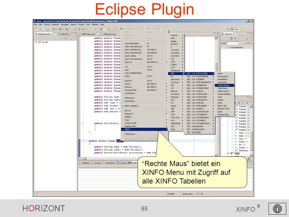 HORIZONT 55 XINFO ® Eclipse Plugin Rechte Maus bietet ein XINFO Menu mit Zugriff auf alle XINFO Tabellen