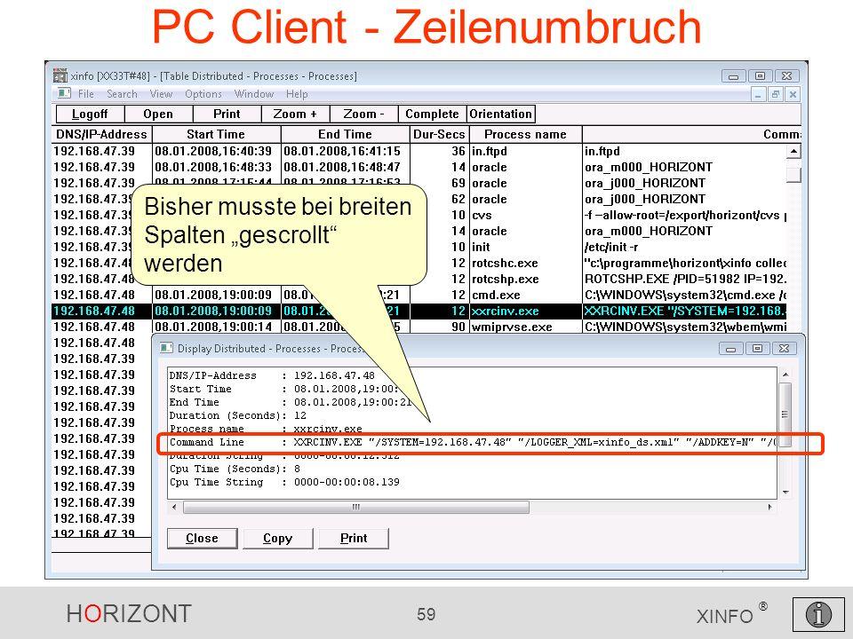 HORIZONT 59 XINFO ® PC Client - Zeilenumbruch Bisher musste bei breiten Spalten gescrollt werden