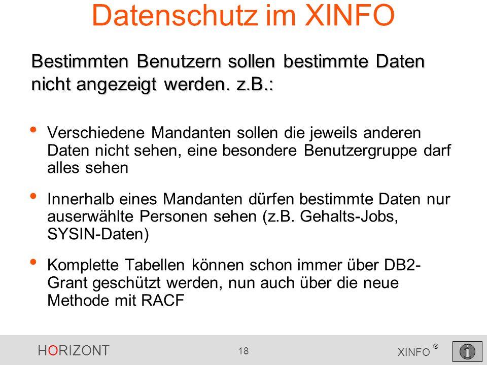 HORIZONT 18 XINFO ® Datenschutz im XINFO Verschiedene Mandanten sollen die jeweils anderen Daten nicht sehen, eine besondere Benutzergruppe darf alles