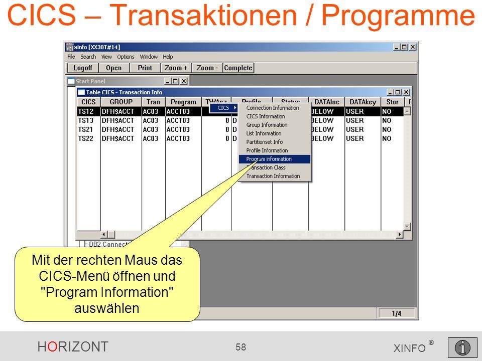 HORIZONT 58 XINFO ® CICS – Transaktionen / Programme Mit der rechten Maus das CICS-Menü öffnen und