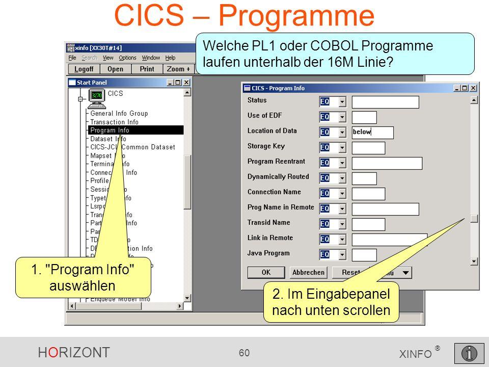 HORIZONT 60 XINFO ® CICS – Programme Welche PL1 oder COBOL Programme laufen unterhalb der 16M Linie? 1.