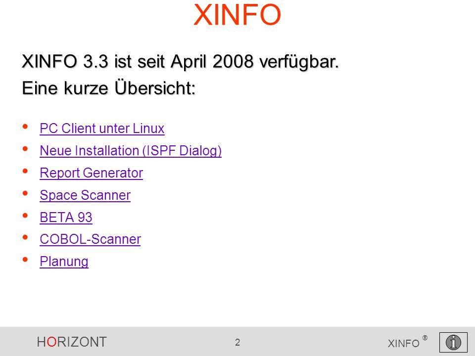 HORIZONT 3 XINFO ® Linux Der neue PC Client läuft auch unter Linux und Wine (Wine Is Not an Emulator…) http://en.wikipedia.org/wiki/Wine_%28software%29 XINFO PC Client und Linux