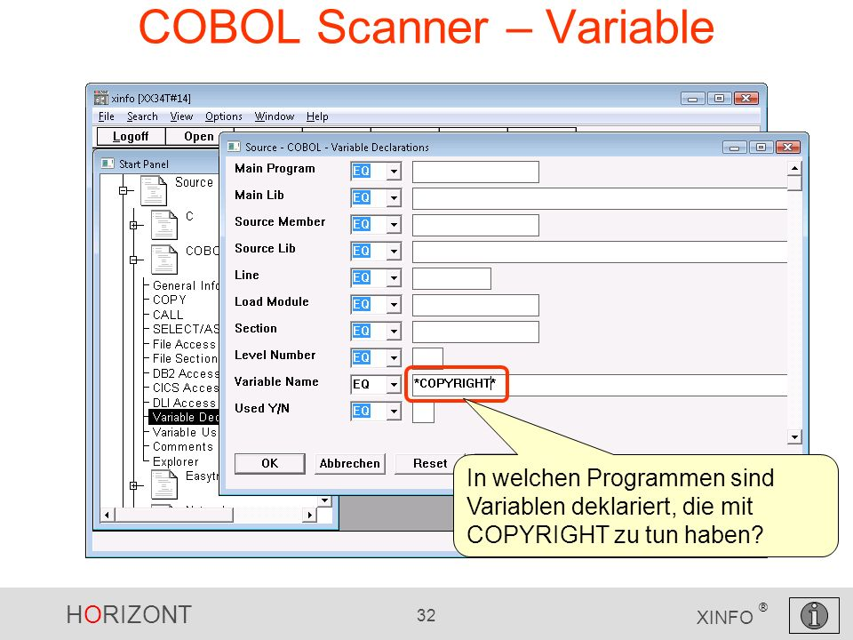 HORIZONT 32 XINFO ® COBOL Scanner – Variable In welchen Programmen sind Variablen deklariert, die mit COPYRIGHT zu tun haben?