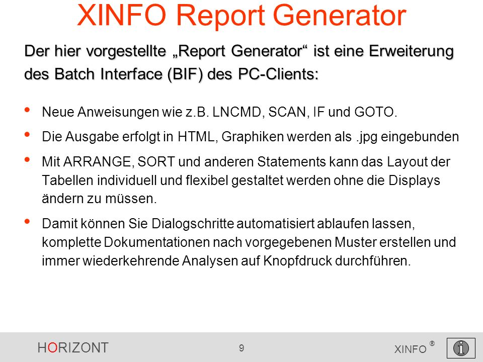 HORIZONT 10 XINFO ® XINFO Report Generator Neue BIF Anweisungen