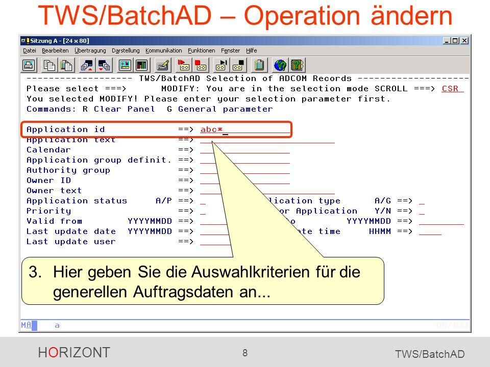 HORIZONT 29 TWS/BatchAD HORIZONT Software für Rechenzentren Garmischer Str.