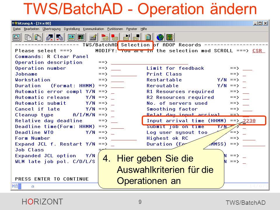 HORIZONT 9 TWS/BatchAD TWS/BatchAD - Operation ändern 4.Hier geben Sie die Auswahlkriterien für die Operationen an