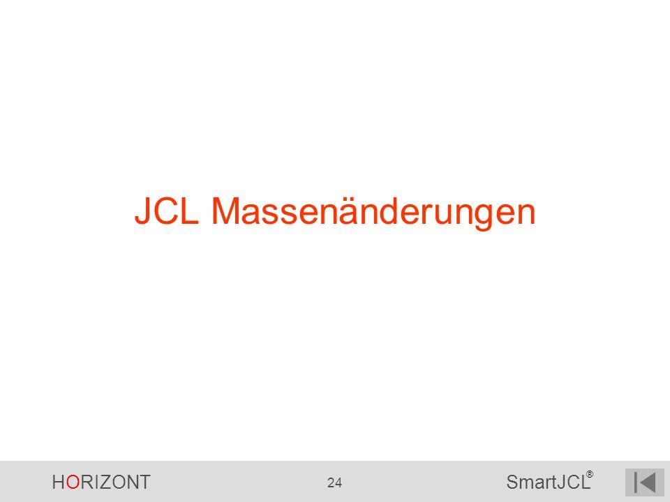 HORIZONT 24 SmartJCL ® JCL Massenänderungen