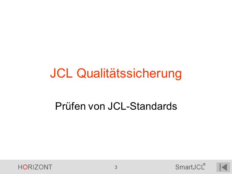 HORIZONT 3 SmartJCL ® JCL Qualitätssicherung Prüfen von JCL-Standards