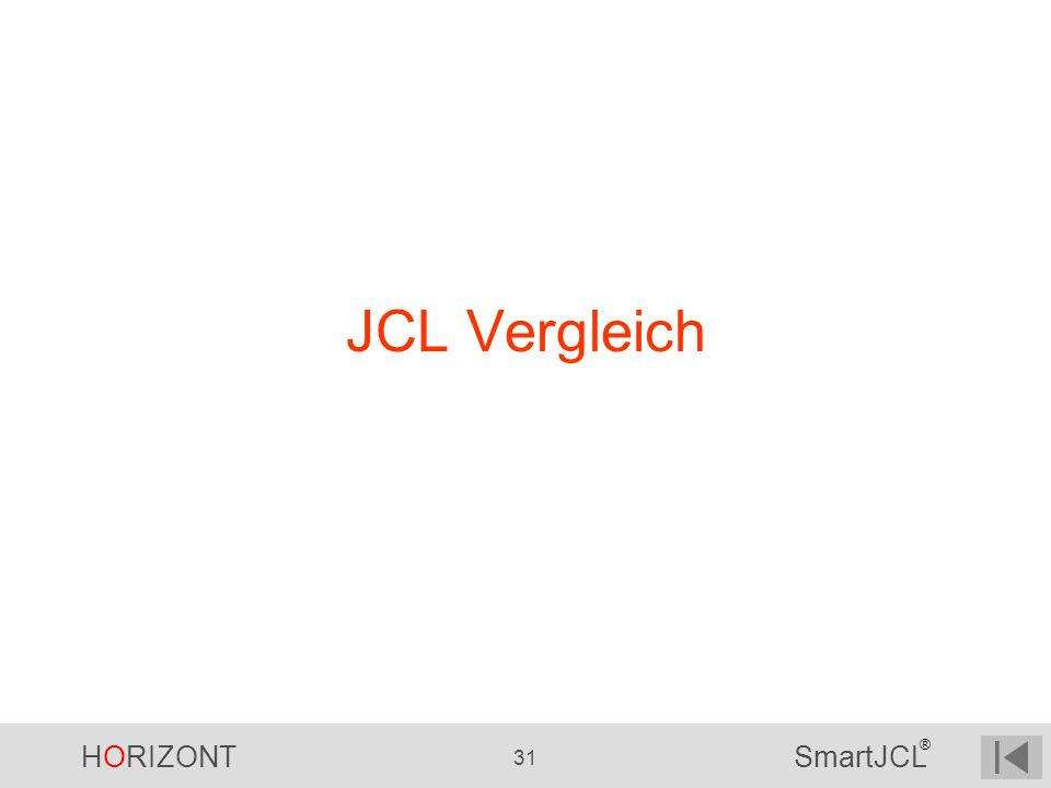 HORIZONT 31 SmartJCL ® JCL Vergleich