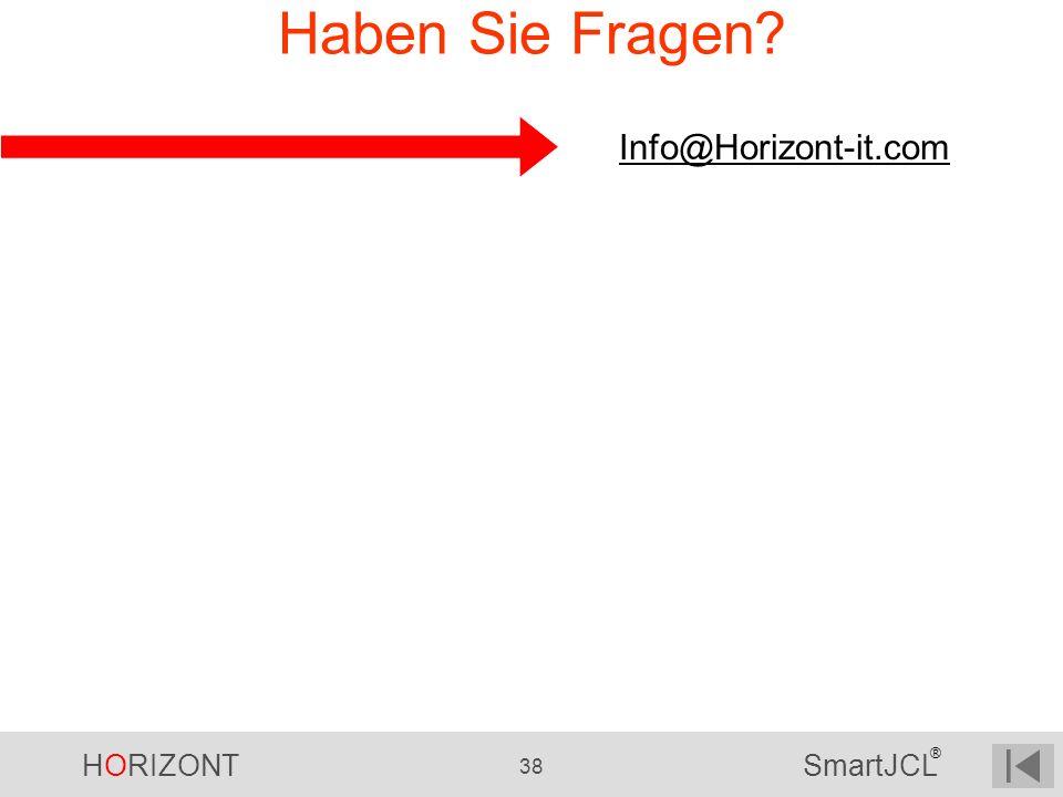 HORIZONT 38 SmartJCL ® Haben Sie Fragen? Info@Horizont-it.com