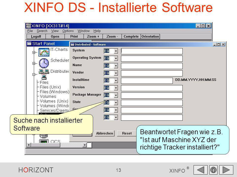 HORIZONT 13 XINFO ® XINFO DS - Installierte Software Suche nach installierter Software Beantwortet Fragen wie z.B.