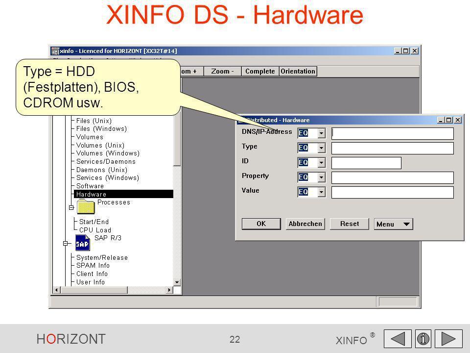 HORIZONT 22 XINFO ® XINFO DS - Hardware Type = HDD (Festplatten), BIOS, CDROM usw.