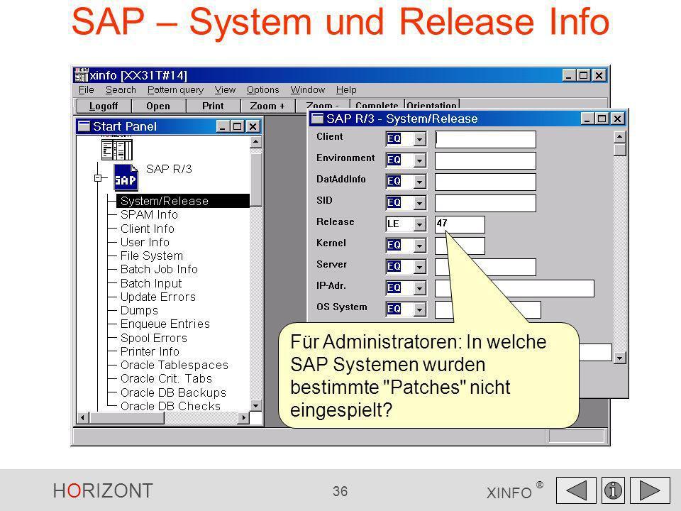 HORIZONT 36 XINFO ® SAP – System und Release Info Für Administratoren: In welche SAP Systemen wurden bestimmte
