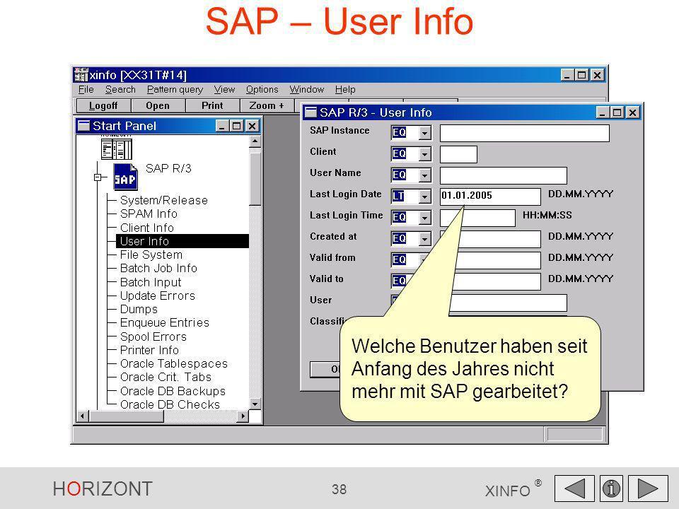 HORIZONT 38 XINFO ® SAP – User Info Welche Benutzer haben seit Anfang des Jahres nicht mehr mit SAP gearbeitet?