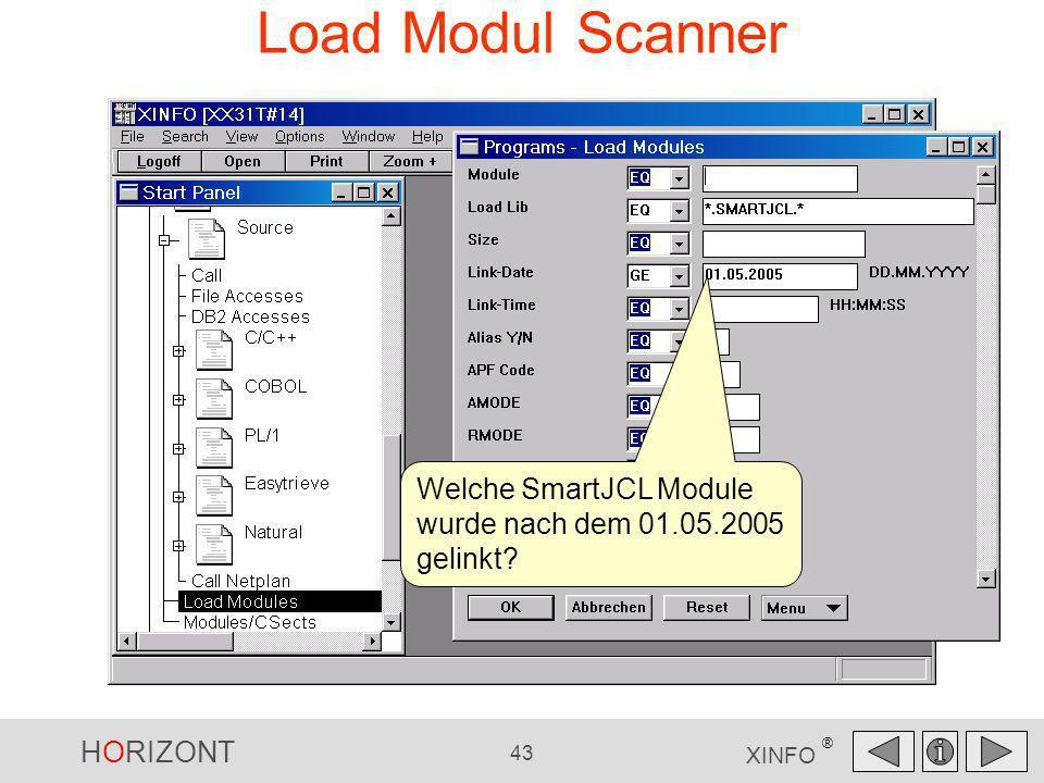HORIZONT 43 XINFO ® Load Modul Scanner Welche SmartJCL Module wurde nach dem 01.05.2005 gelinkt?